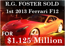 R.G. Foster sold this 2013 Ferrari F12 for $1.125 Million!